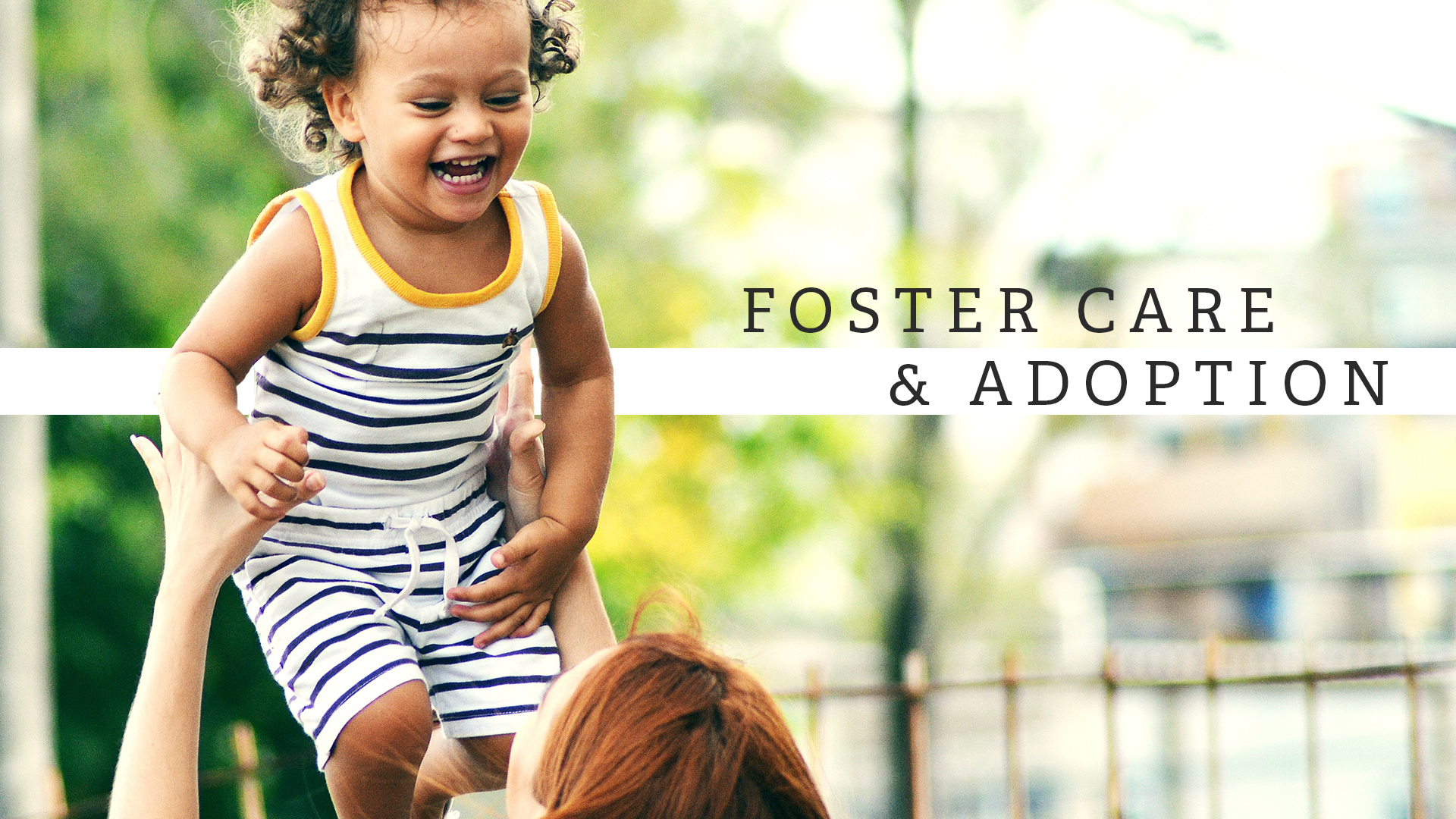Foster Care & Adoption Story